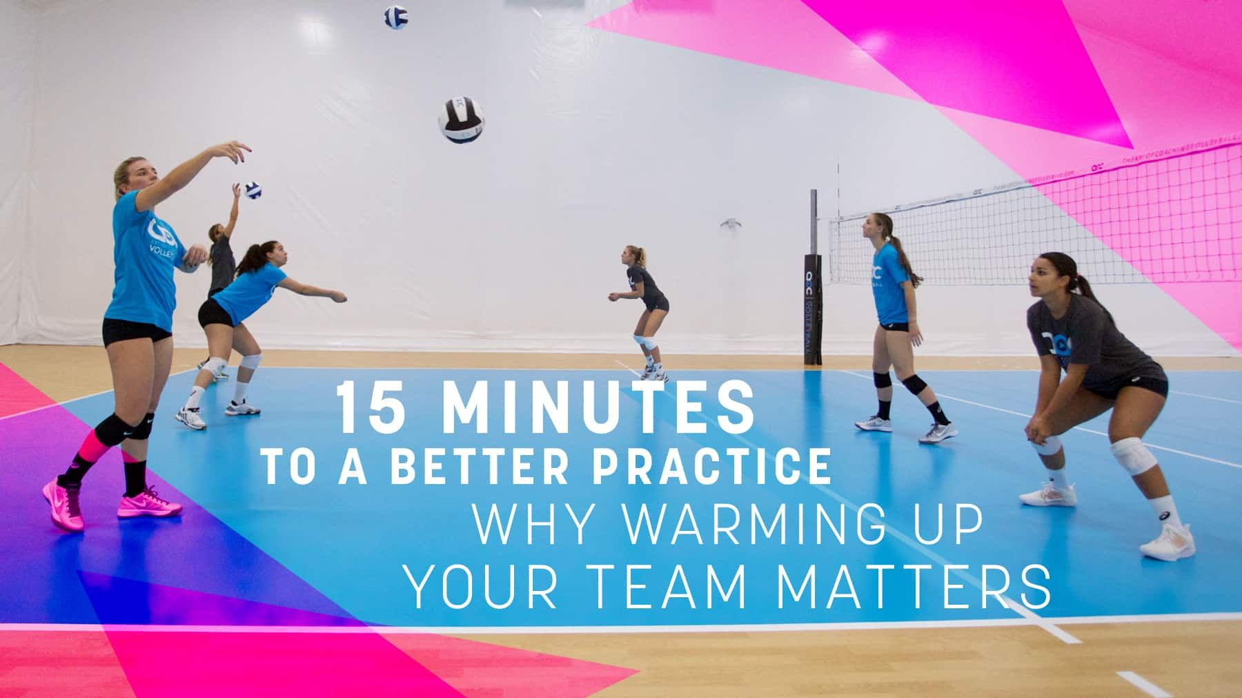 15 Minutes To A Better Practice Why Warming Up Your Team Matters Coaching Volleyball Volleyball Warmup