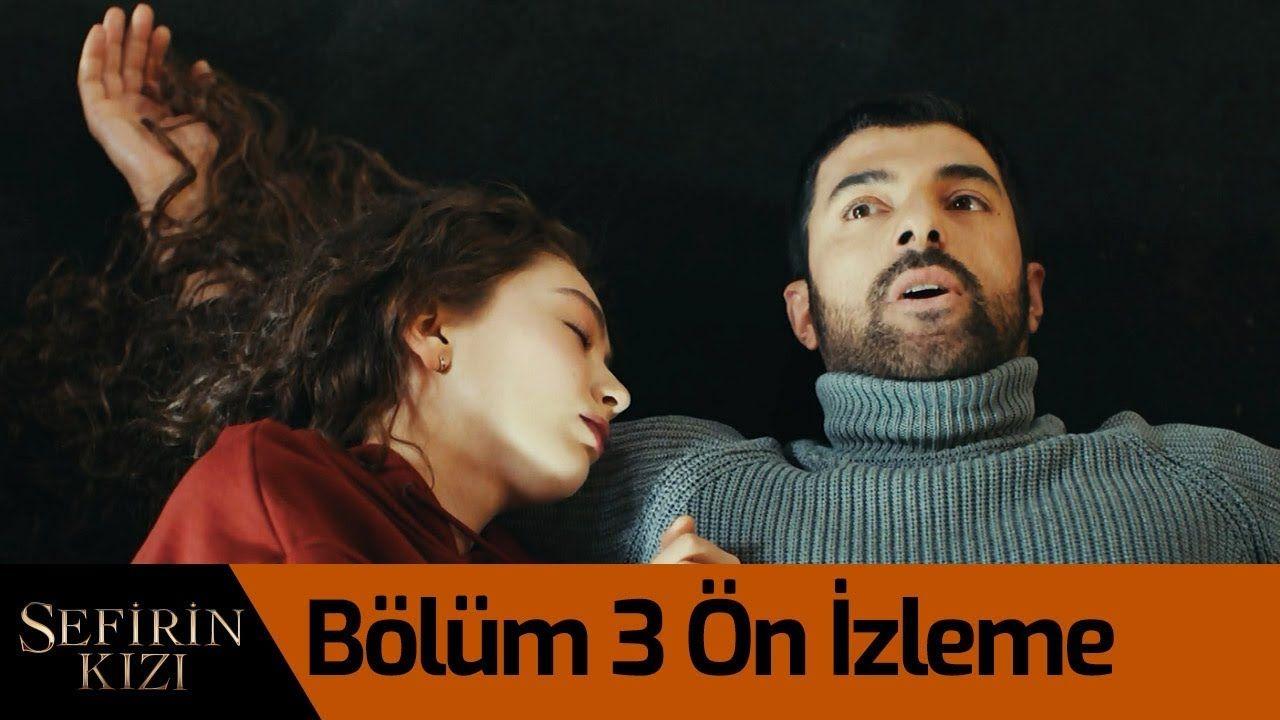 Sefirin Kizi 3 Bolum On Izleme Famous Movies Ambassador