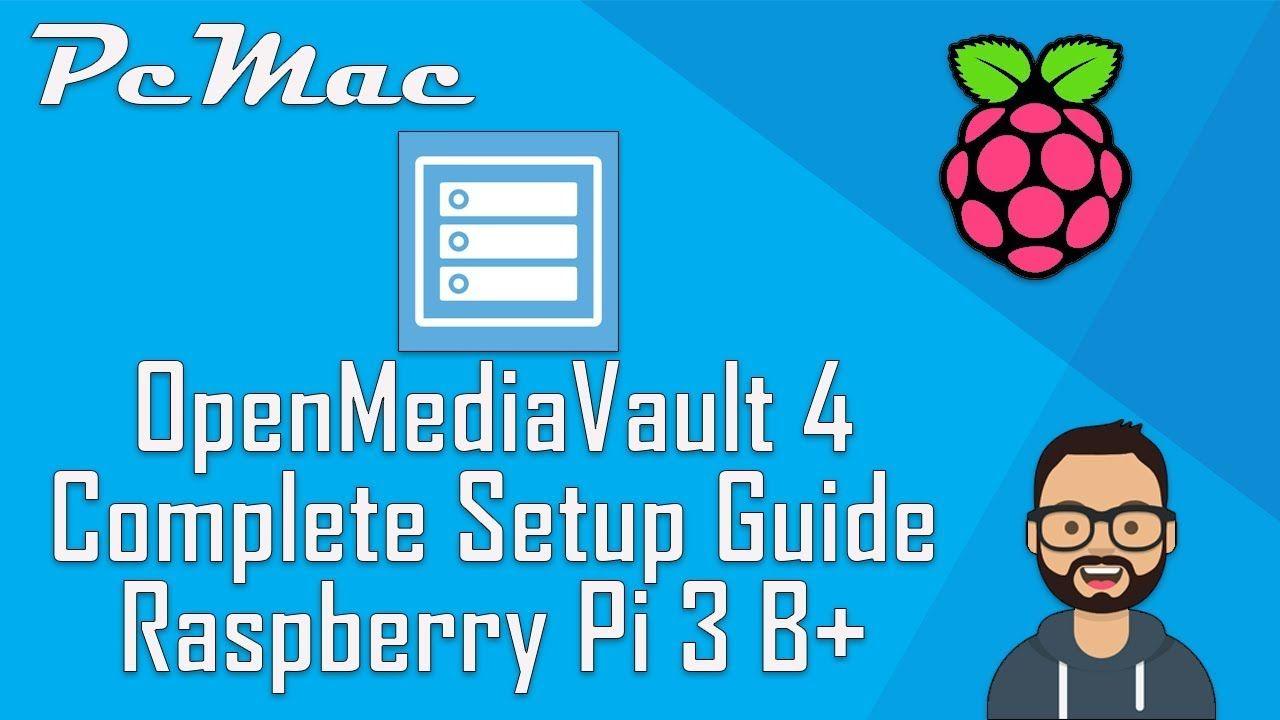 Openmediavault 4 Complete Setup- Raspberry Pi 3 B Plus