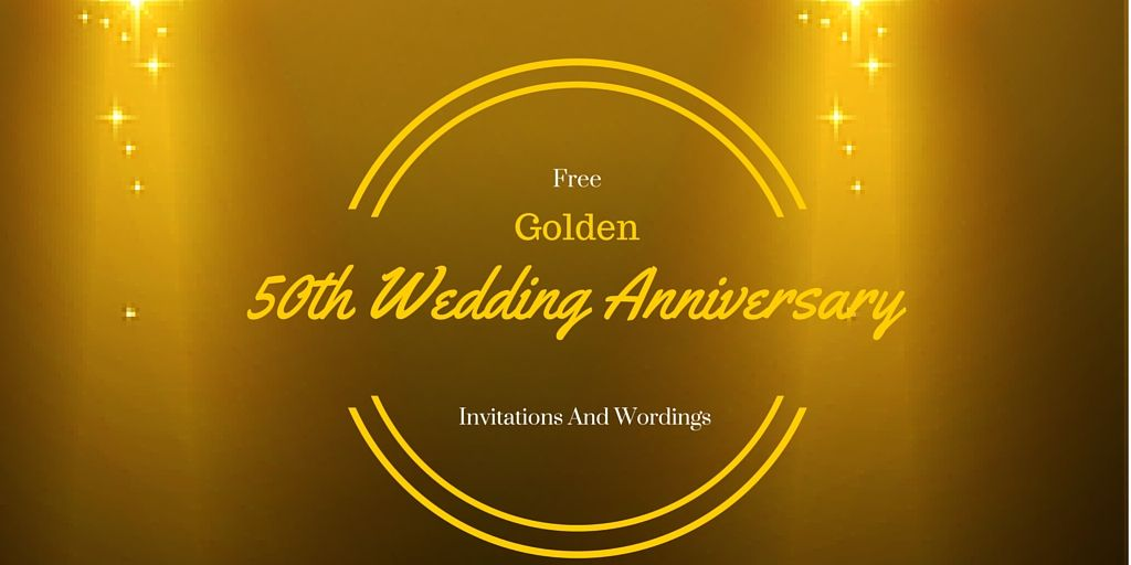 50th golden wedding anniversary invitation wordings | Anniversary ...