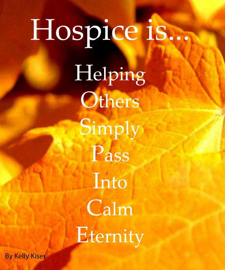 Hospice is... So beautifully stated and so very very true! Hospice care providers, bless you!