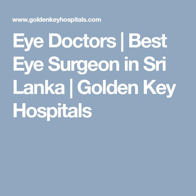 Eye Doctors Best Eye Surgeon In Sri Lanka Golden Key Hospitals
