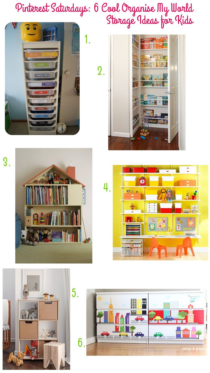 Pinterest Saturdays 6 Cool Organise My World Storage Ideas For Kids Style For A Happy Home Kids Storage Storage Room Organization Creative Storage