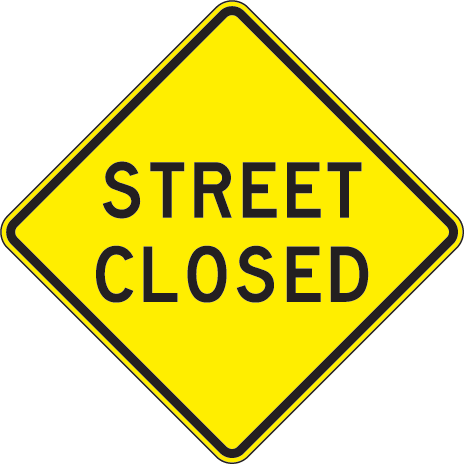 Street Closed Sign X5880 Street Signs Closed Signs Building Signs