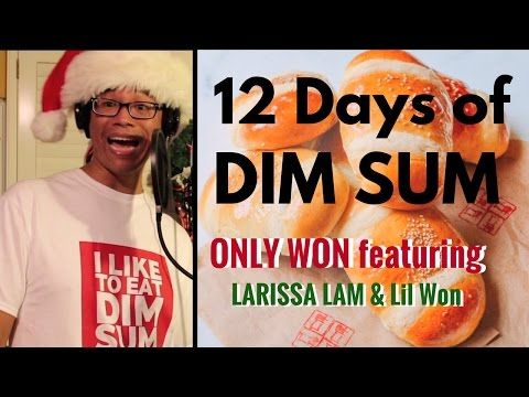 12 Days Of Dim Sum 12 Days Of Christmas Only Won Amp Larissa Lam Feat Lil 39 Won Youtube Dim Sum Lil Win 12 Days Of Christmas