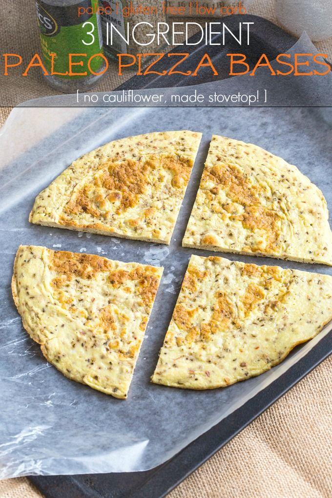 Three Ingredient Paleo Pizza Bases Recipe Recipes Paleo Recipes