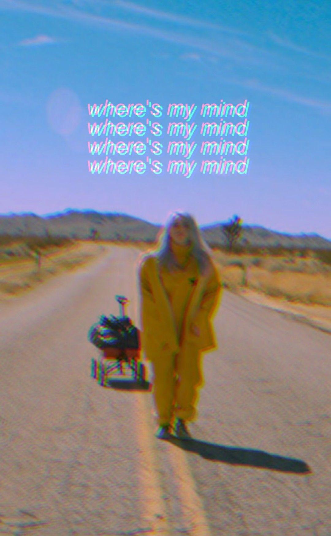 Where S My Mind Bellyache Billieeilish Billie Eilish Billie Quote Backgrounds