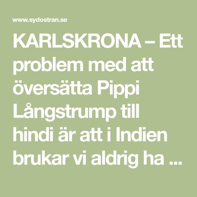 Karlskrona Ett Problem Med Att Oversatta Pippi Langstrump Till Hindi Ar Att I Indien Brukar Vi Aldrig Ha Strumpor Sager Sand Indie Tranare Manchester United