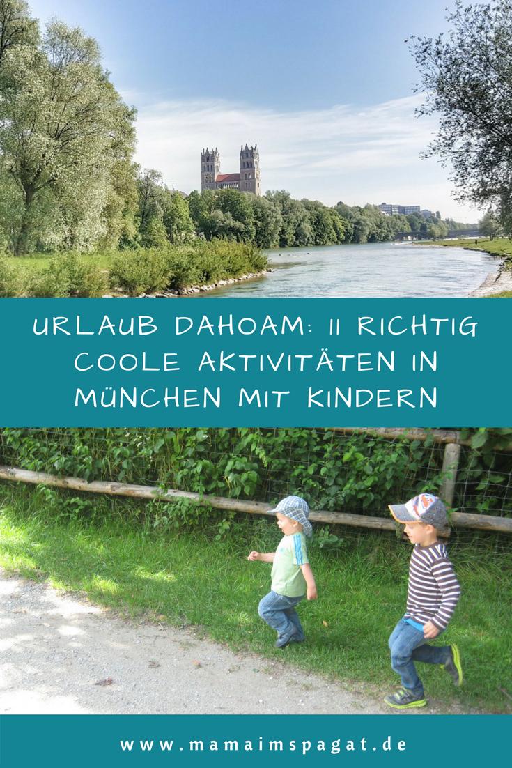 Urlaub Dahoam 11 Richtig Coole Aktivitaten In Munchen Mit Kindern