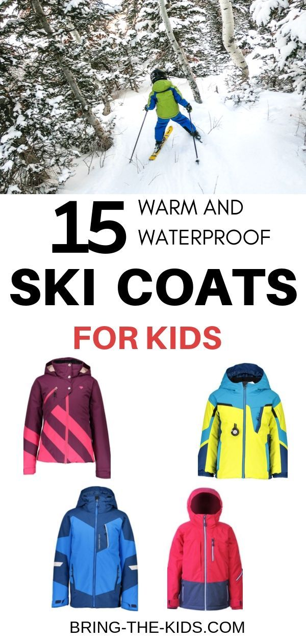 Best Winter Coats and Winter Jackets for Kids  2020 The BEST ski coats for kids Top 15 coats that are warm and waterproof to keep your kids dry and toasty all winter long