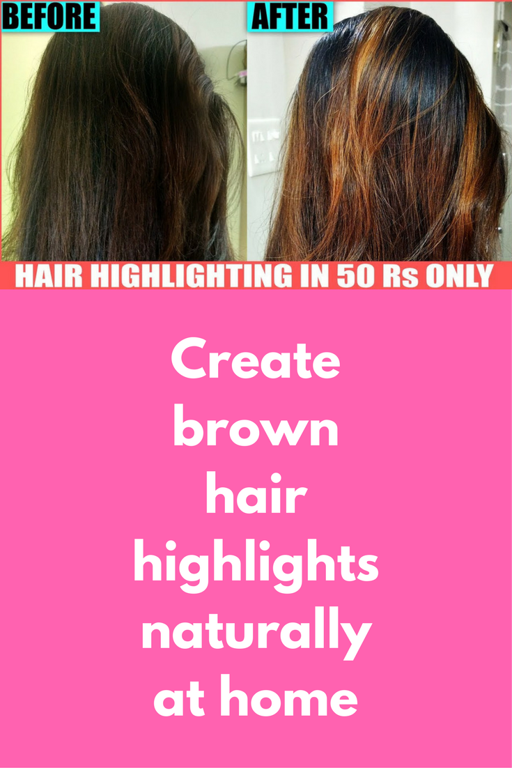Create Brown Hair Highlights Naturally At Home To Prepare This You Will Need Hydrogen Perox Baking Soda For Hair Brown Hair With Highlights How To Lighten Hair