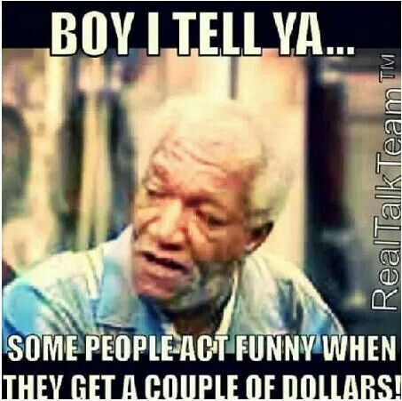 Money Change People Funny True Quotes People Quotes Truths Funny Quotes