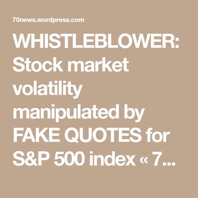 Stock Market Quote Whistleblower Stock Market Volatility Manipulatedfake Quotes .