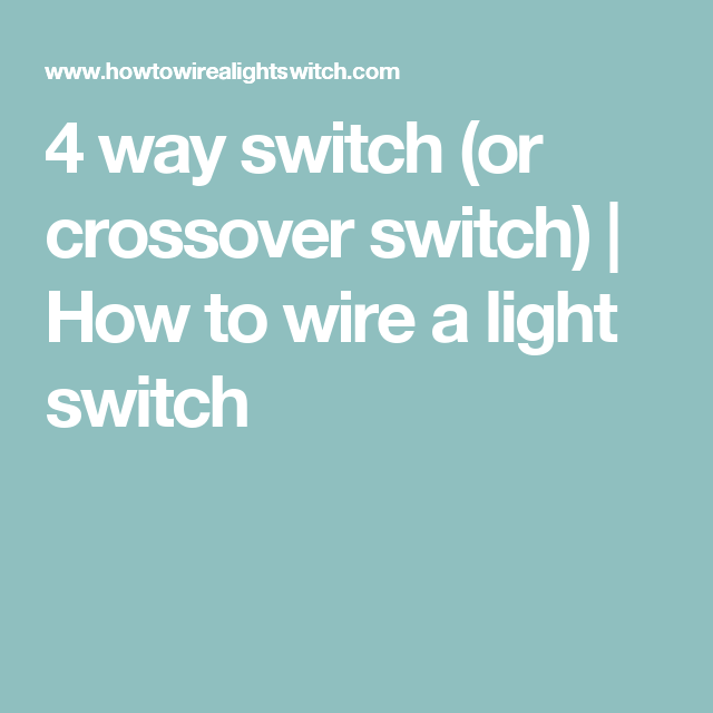 4 way switch (or crossover switch) | How to wire a light switch ...