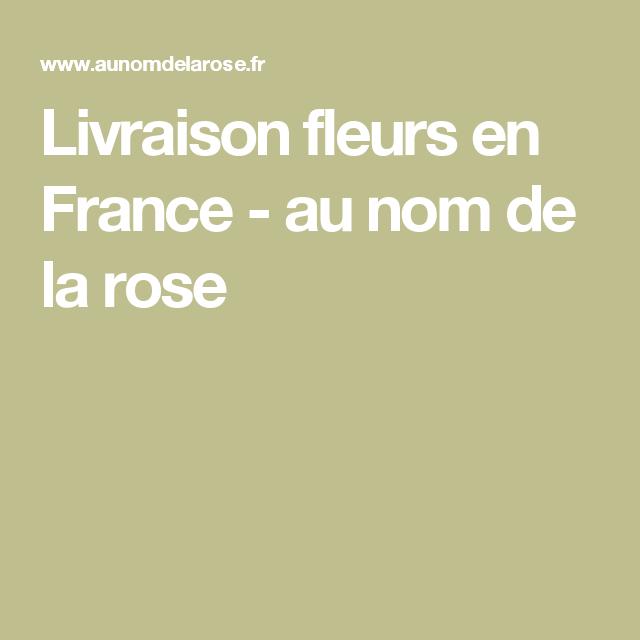 livraison fleurs en france - au nom de la rose | les fleuristes au