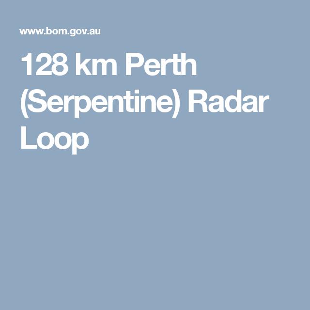 128 km Perth (Serpentine) Radar Loop | Desalination