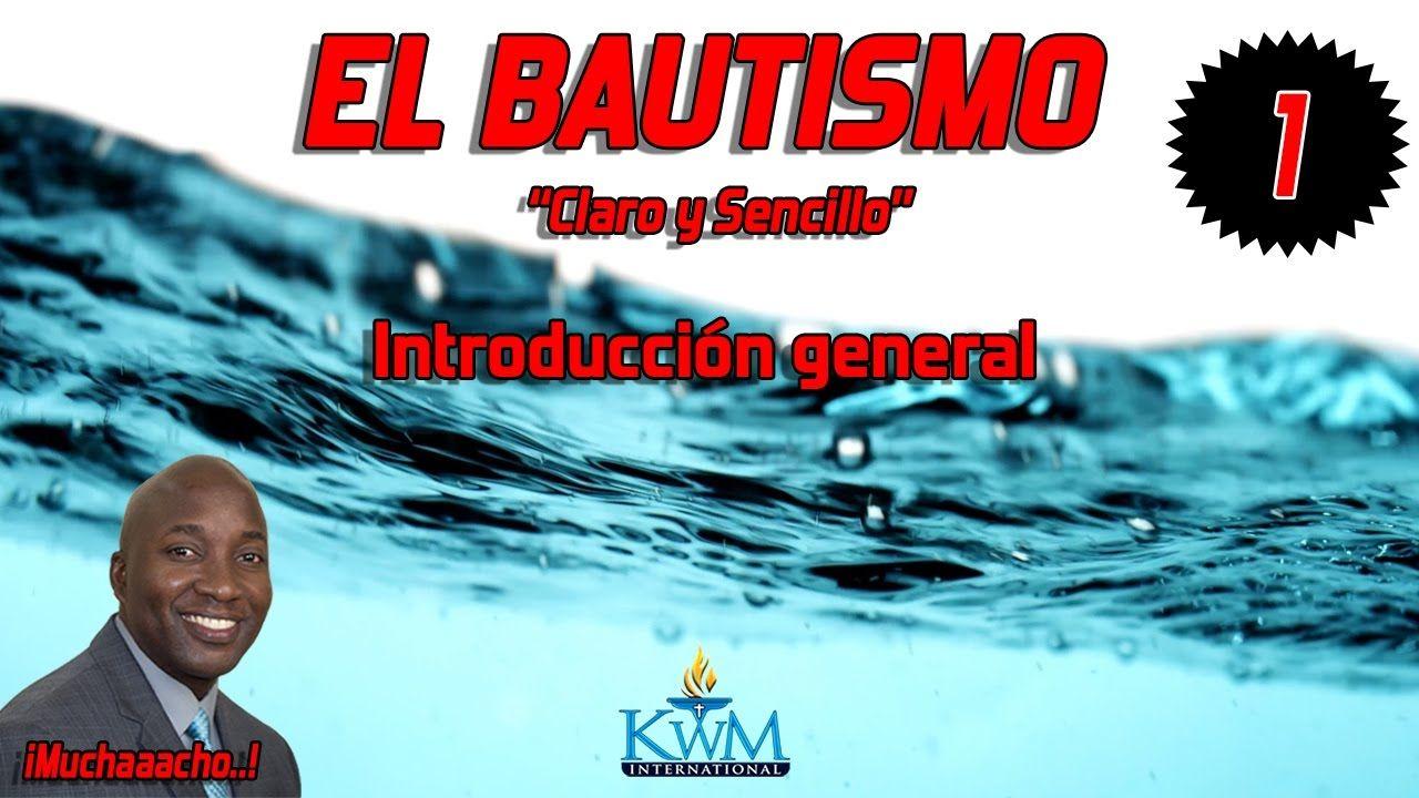 1. Introducción general - SERIE: EL BAUTISMO CLARO Y SENCILLO