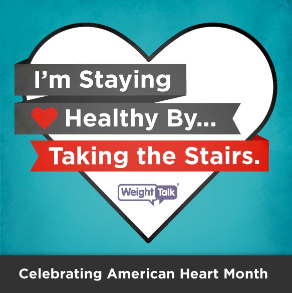 Make your heart happy by taking the stairs.