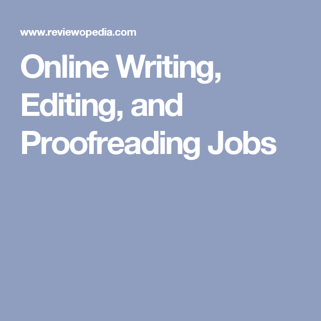 Online Writing Editing And Proofreading Jobs Proofreading Jobs Writing Jobs Writing Career