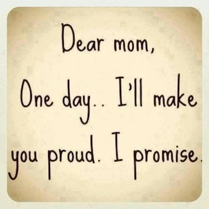 One Day Mom Mom Quotes Dear Mom Mothers Day Inspirational Quotes