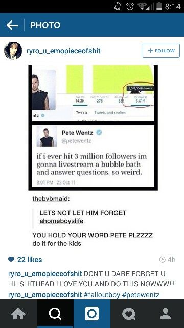 You had better do it, Pete. <<< Update, he's gonna do it!!! https://mobile.twitter.com/petewentz/status/589868103506460673 I will be stalking his twitter until then, and probably after that, because you don't need an account. (And also that is the best picture ever, of him. I mean oh my god his girlfriend is so lucky).