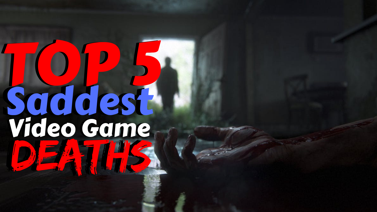 A Top 5 video of the saddest deaths in video games  | Gaming