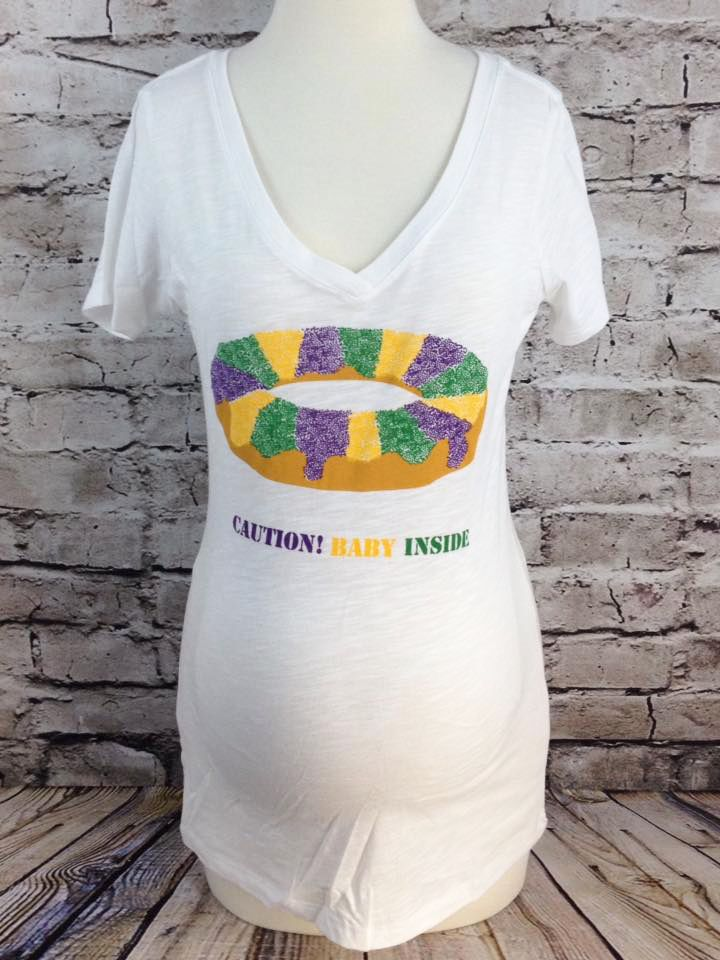 96b5f946ea68d Caution: Baby Inside Maternity Tee, careful sometimes there's more than one baby  in a king cake!