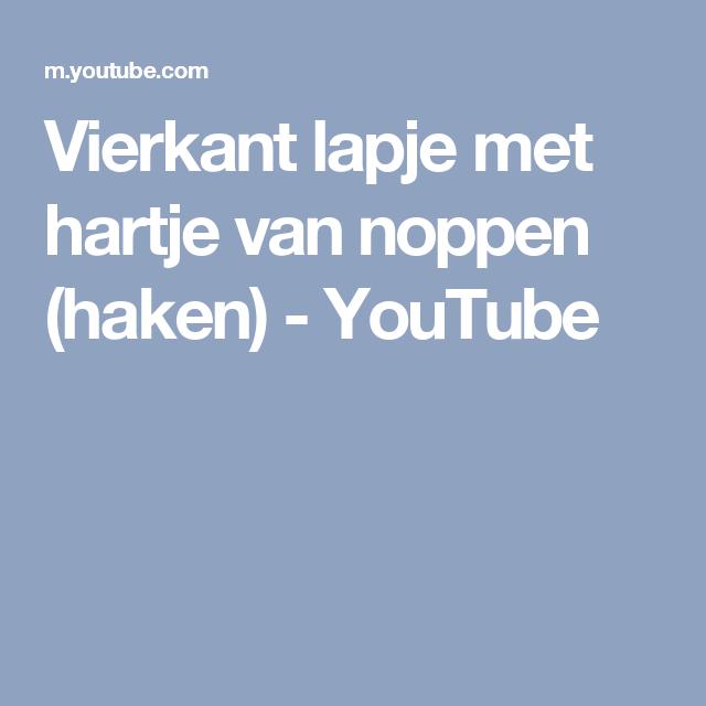 Vierkant Lapje Met Hartje Van Noppen Haken Youtube Crochet