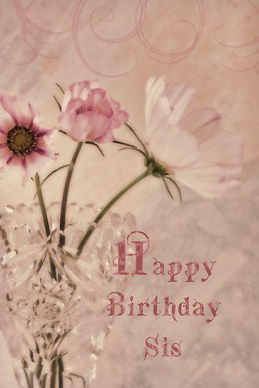 E797380148ebc0fb39dfff52f41b8df7 Jpg 367 550 Happy Birthday Sis Happy Birthday Greetings Happy Birthday Cards