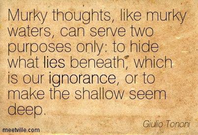 bush citater Giulio Tononi: Murky thoughts, like murky waters, can serve two  bush citater