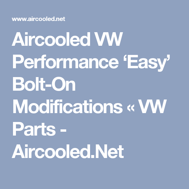 Aircooled VW Performance 'Easy' Bolt-On Modifications « VW Parts - Aircooled.Net
