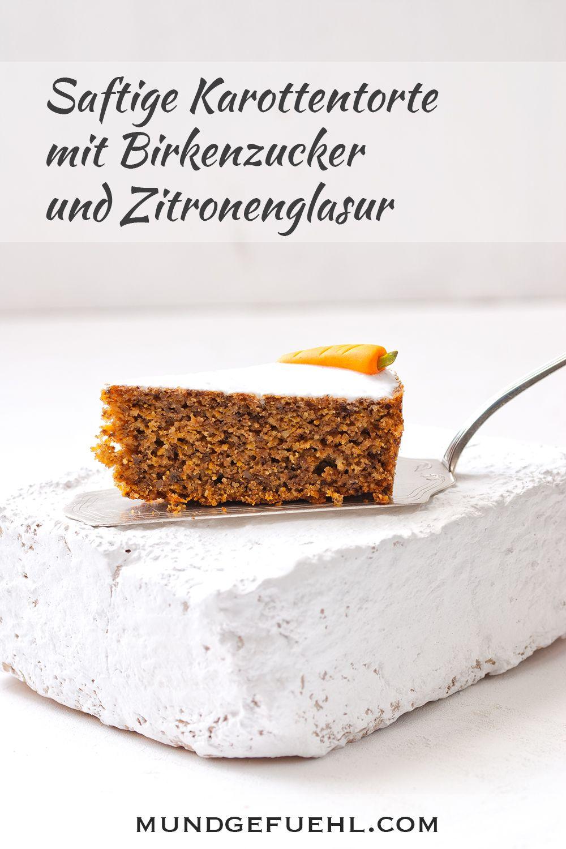 Saftige Karottentorte Mit Birkenzucker Und Zitronenglasur Mohrenkuchen Karotten Torte Zitronenzuckerguss