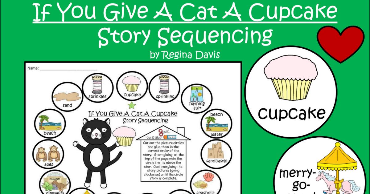 Cat Cupcake Sequencing Pdf Teaching Adventure Speech Therapy Activities Language Bird Classroom Theme