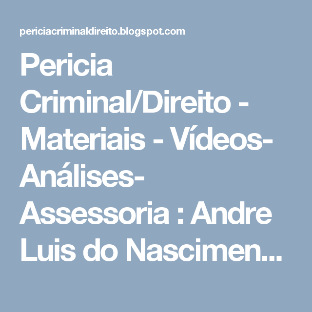 Perícia Criminal/Direito - Materiais - Vídeos- Análises- Assessoria  : Andre Luis do Nascimento Faustino - TOMADA DE MONT...