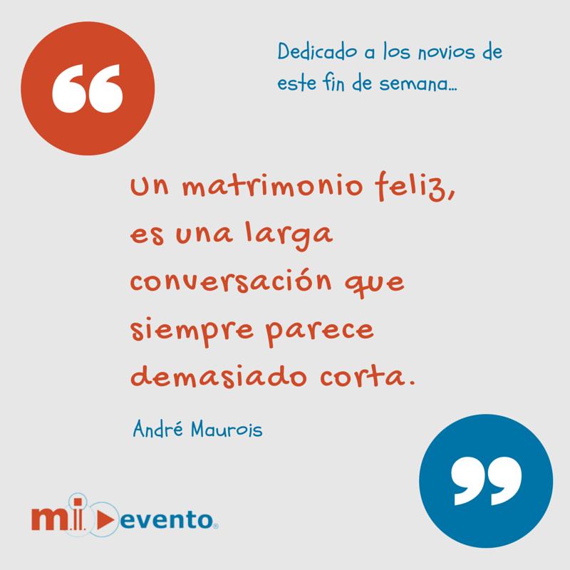 Una Frase De André Maurois Para Los Novios De At Mieventocl
