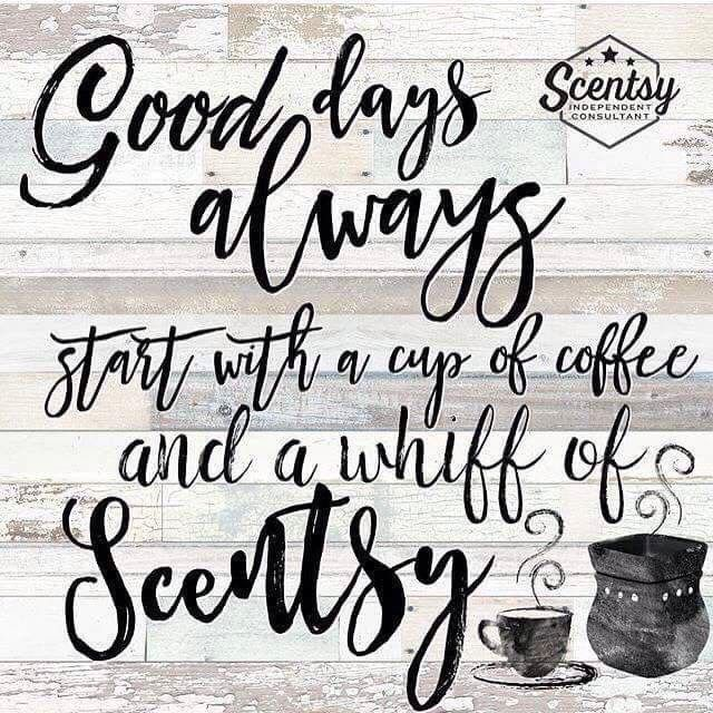 Good days always start with a good whiff of Scentsy Join