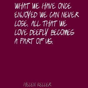 Helen Keller Helen Keller Quotes Helen Keller Lost Quotes