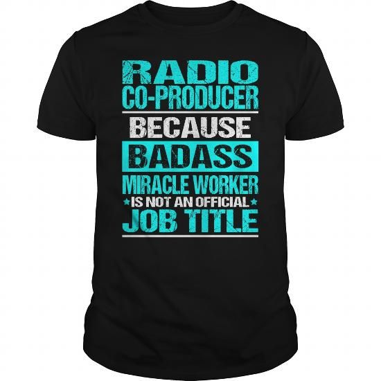 RADIO CO PRODUCER Because BADASS Miracle Worker Isn't An Official Job Title T Shirts, Hoodies, Sweatshirts