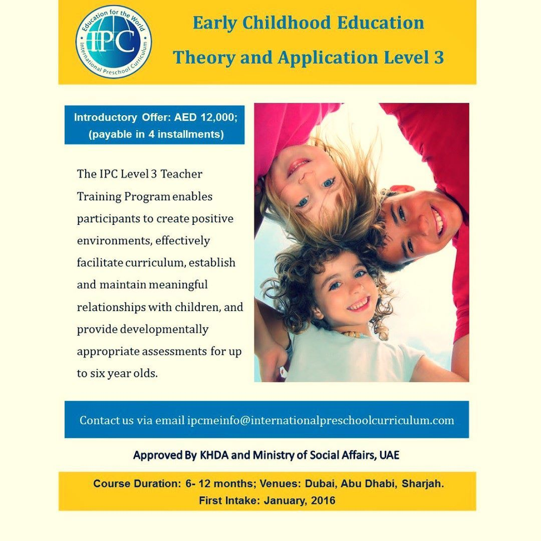 IPC Middle East Early Childhood Education Theory and Application Level 3 Program. For more information contact ipcmeinfo@internationalpreschoolcurriculum.com #EarlyChildhood #IPCLevel3 #TeacherTrainingProgram
