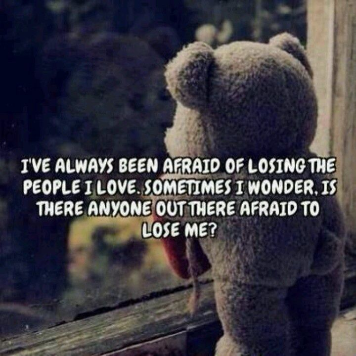 You Are Afraid to Lose Me Quotes