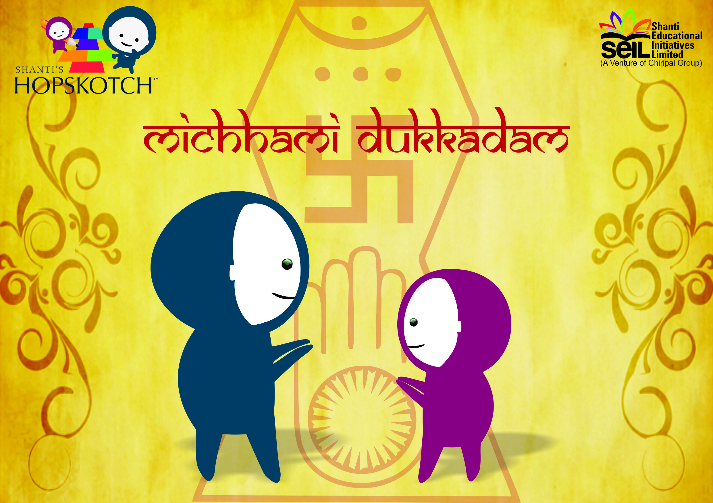Best Preschool in India shanti hopskotch asks On this Holy Day of Mahaparva Parsyushan,   for Your Forgivness If Knowingly or Unknowingly we where Wrong On Our Deed, Word, or Action.  MICHAMI DUKHDAM