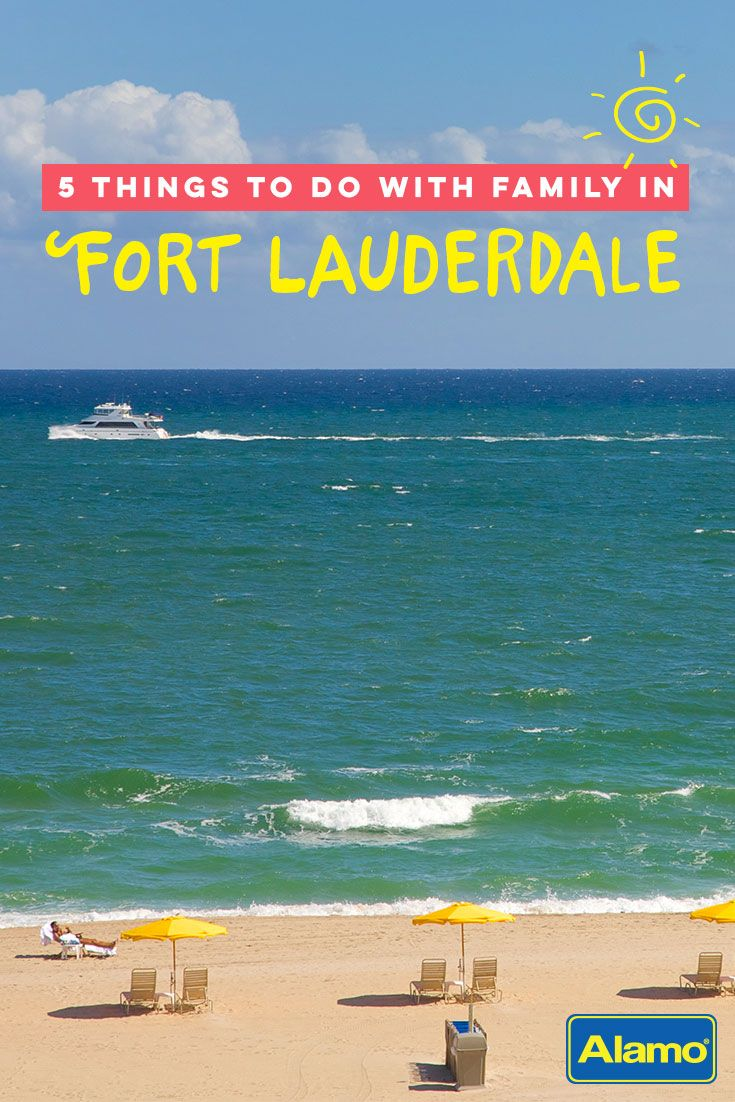 Fort Lauderdale Florida Offers Plenty Of Family Friendly Activities And Averaging Over 246 Sunny Days A Year There S No Shortage Nice Weather In Which