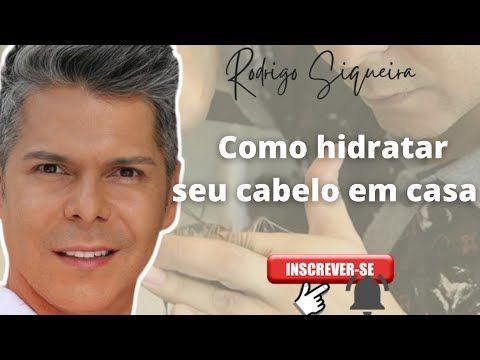Dica, como hidratar seu cabelo em casa [ Parte 1]    Rodrigo Siqueira ® Gallery