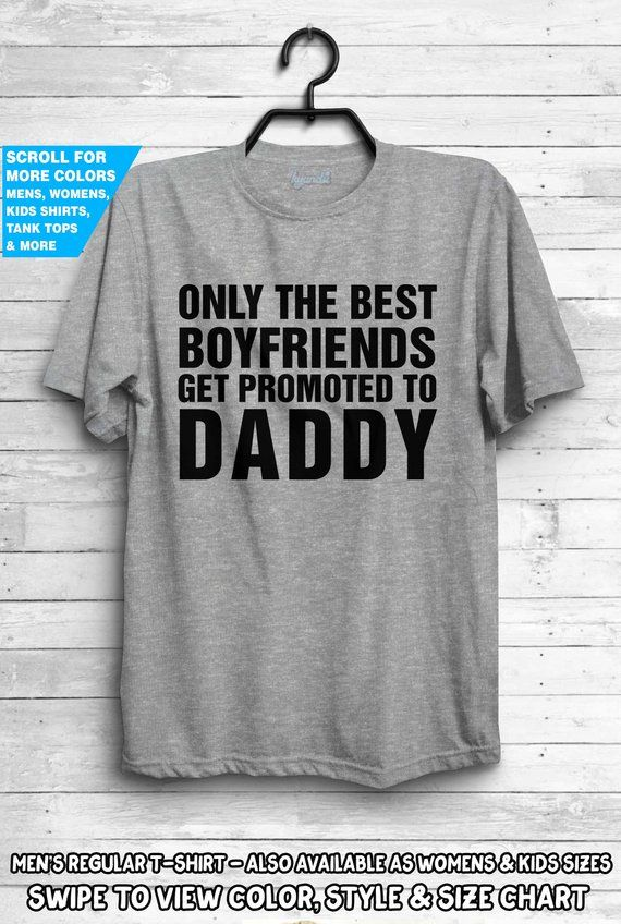 178e7a997517f Only The Best Boyfriends Get Promoted To Daddy Shirt Pregnancy Announcement  For Him bf Pregnant Baby