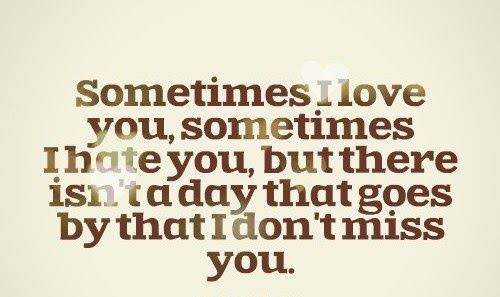 I Hate That I Love You Quotes: Sometimes I Love You, Sometimes I Hate You, But There Isn