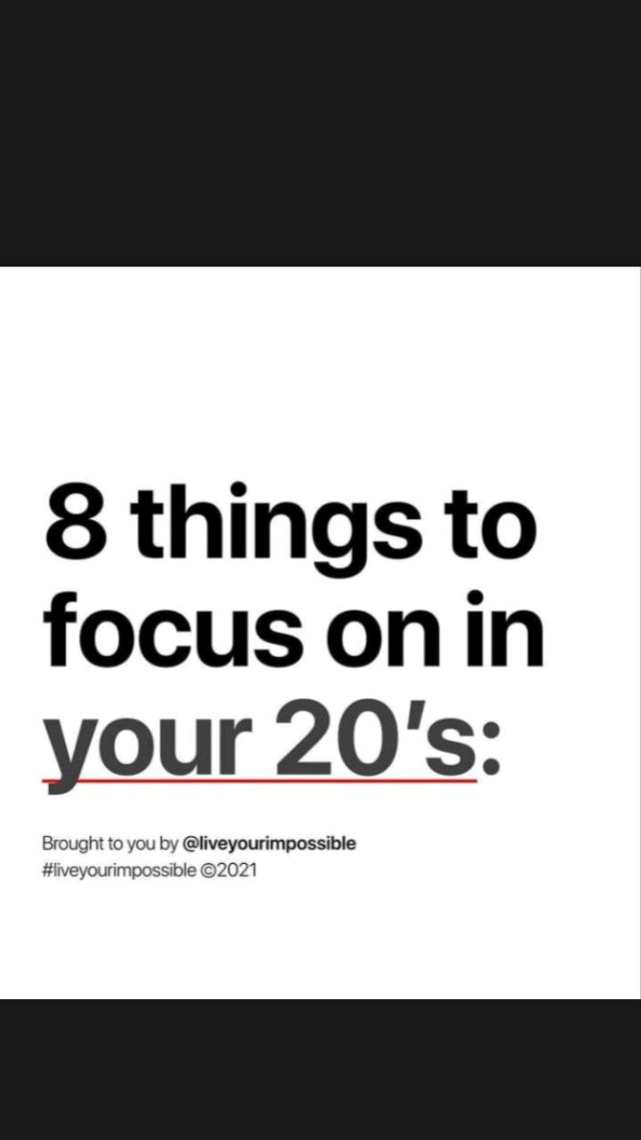 8 things to focus in your 20's: