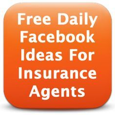 Free Daily Facebook Ideas For Insurance Agents Life Insurance Agent Home Insurance Quotes Insurance Sales