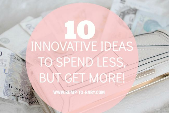 Money Saving: 10 Innovative Ideas to Spend less, but Get More!