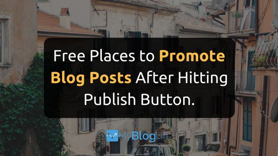 35 Places to Promote Blog Posts Once You Hit Publish