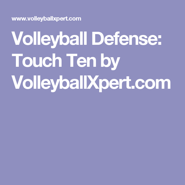 Volleyball Defense: Touch Ten by VolleyballXpert com | Volleyball